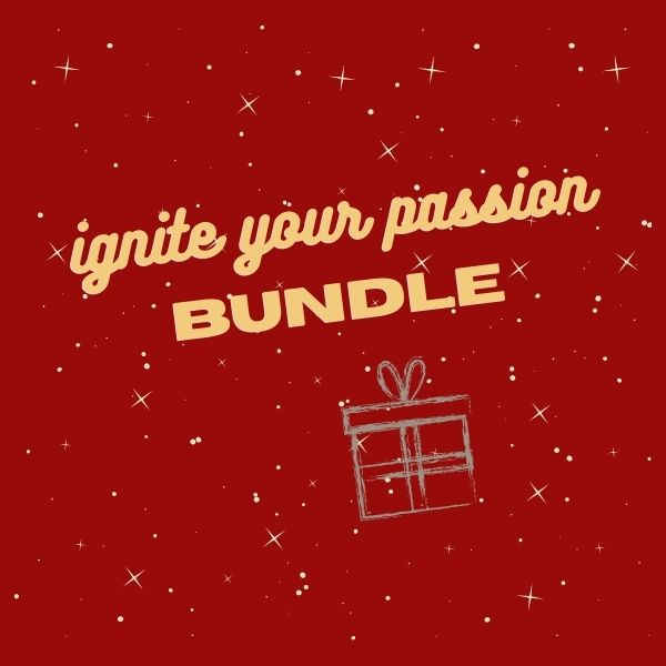 Ignite your passion Bundle